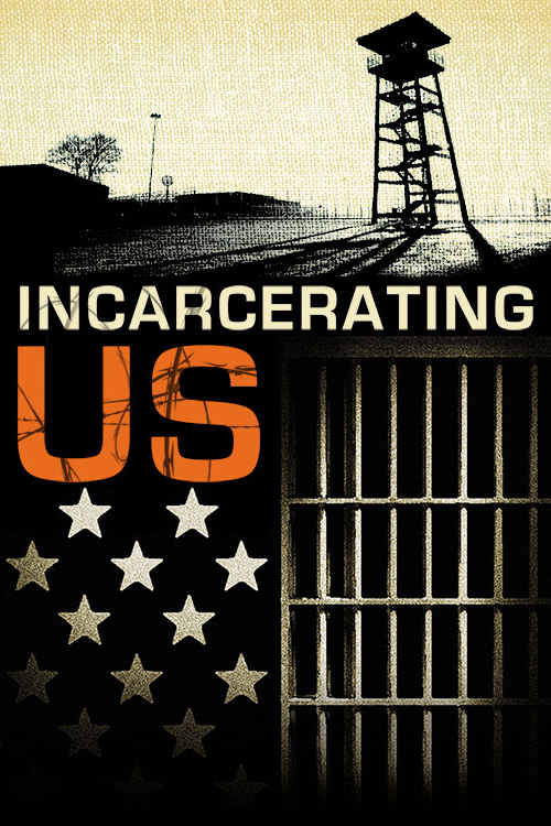 Incarcerating US Movie Poster